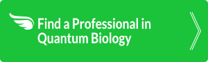 Find a Professional in Quantum Biology