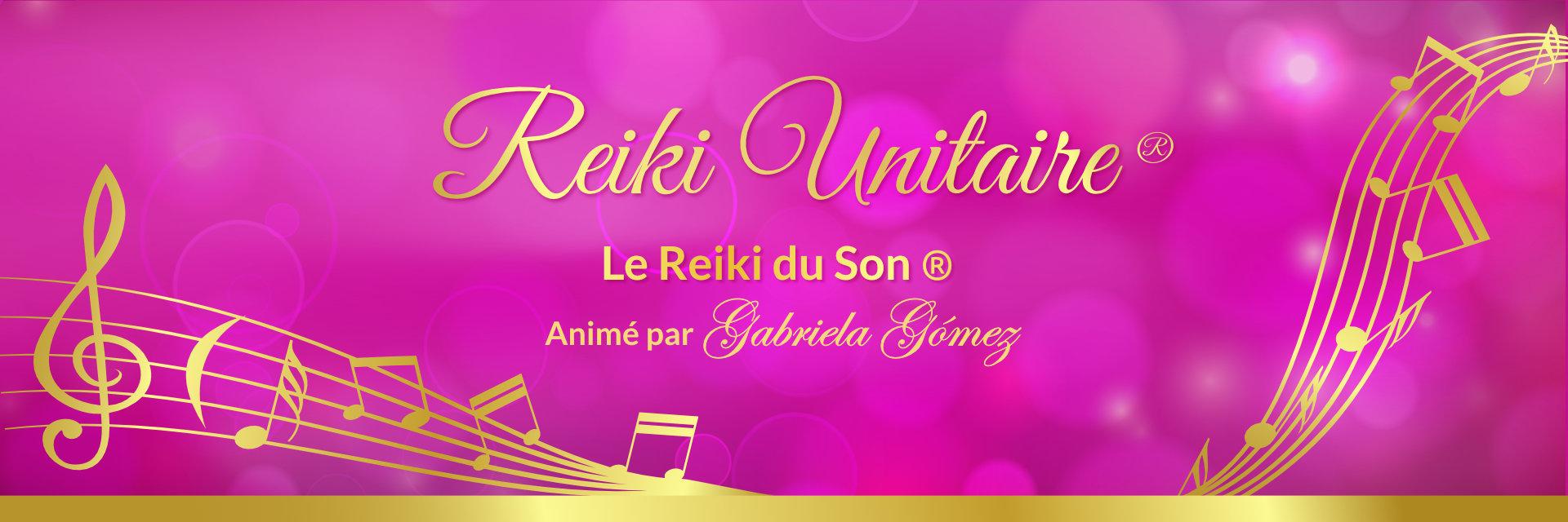 Reiki Unitaire, le Reiki du Son®