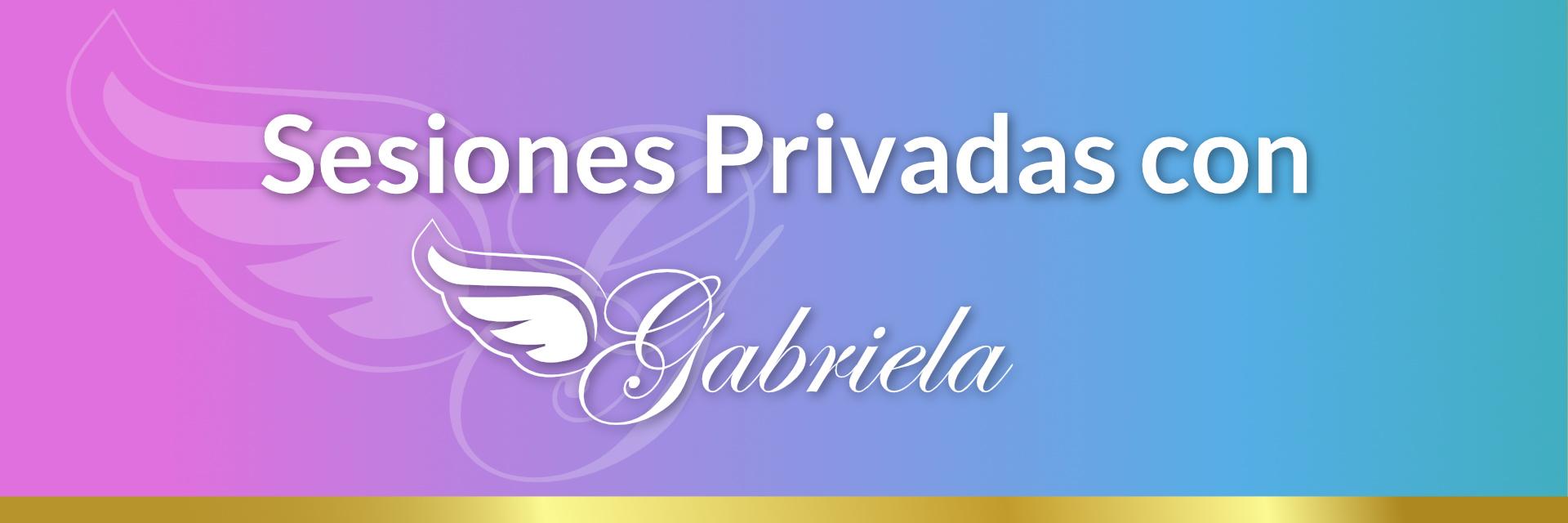 Sesiones Privadas con Gabriela