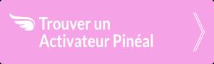 Trouver un activateur Pineal